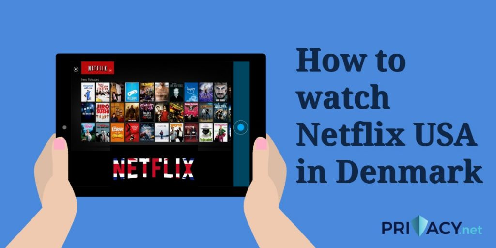 How to watch Netflix USA in Denmark