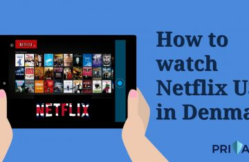How to watch Netflix USA in Denmark